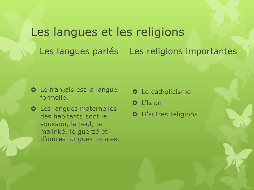 Les langues et les religions Les langues parlés Le fran ҫ ais est la langue formelle. Les langues maternelles des habitants sont le soussou, le peul,