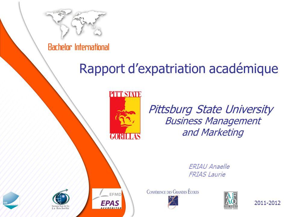 Rapport dexpatriation académique ERIAU Anaelle FRIAS Laurie Pittsburg State University 2011-2012 Business Management and Marketing