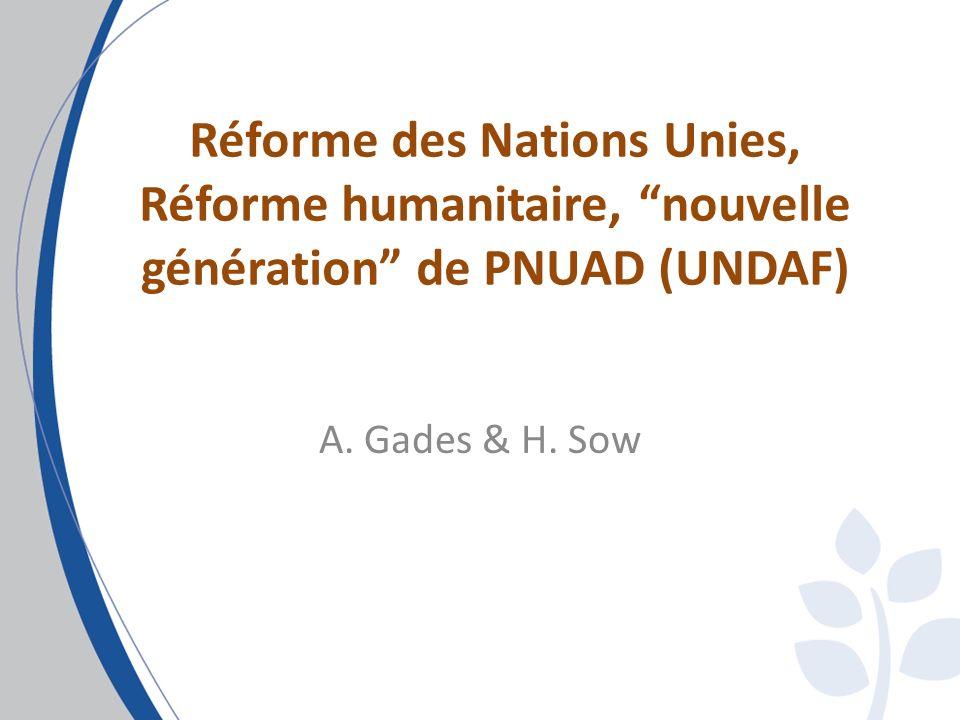 Réforme des Nations Unies, Réforme humanitaire, nouvelle génération de PNUAD (UNDAF) A.