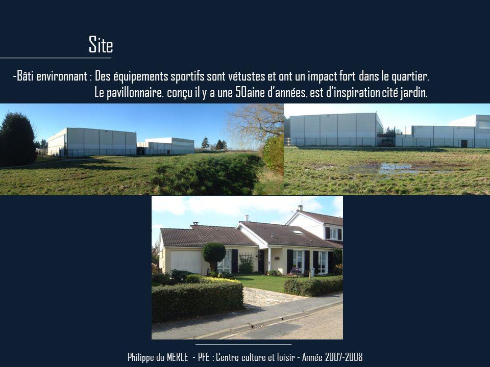 Philippe du MERLE - PFE : Centre culture et loisir - Année 2007-2008 -Bâti environnant : Des équipements sportifs sont vétustes et ont un impact fort dans le quartier.