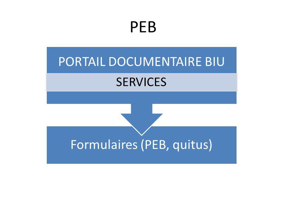 PEB Formulaires (PEB, quitus) PORTAIL DOCUMENTAIRE BIU SERVICES