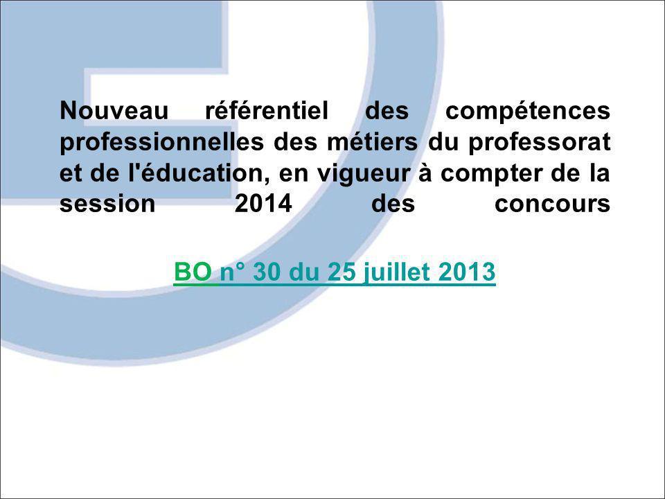 Nouveau référentiel des compétences professionnelles des métiers du professorat et de l'éducation, en vigueur à compter de la session 2014 des concour