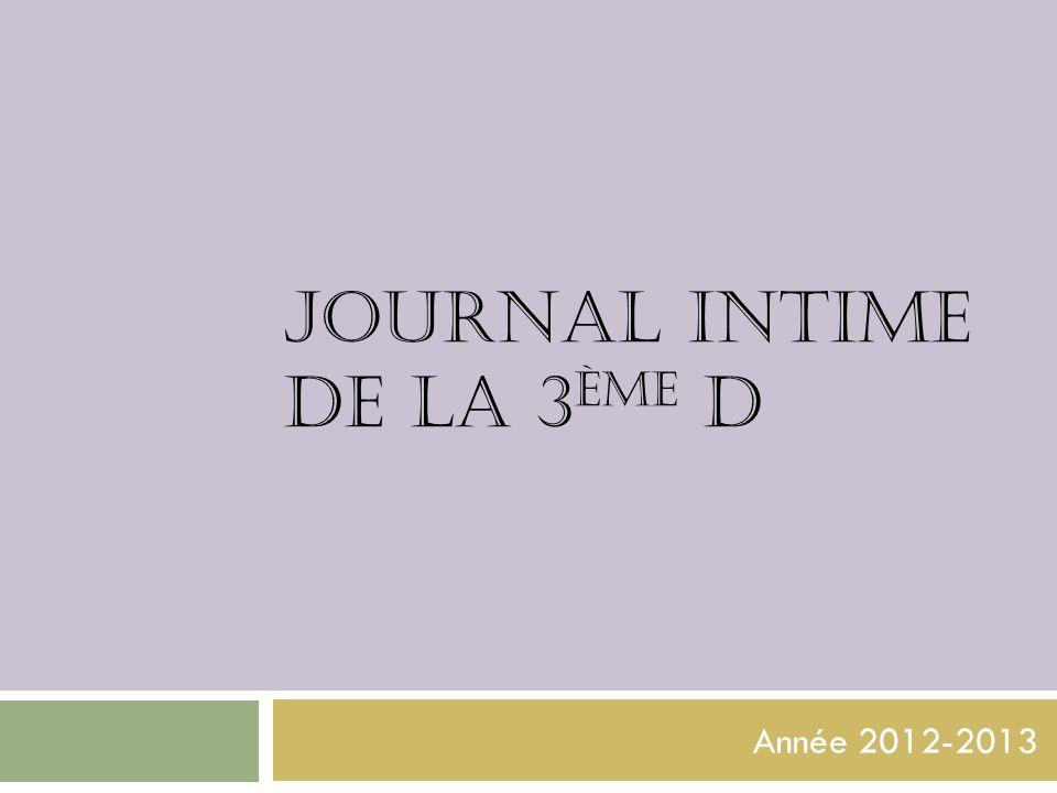 JOURNAL INTIME DE LA 3 ÈME D Année 2012-2013