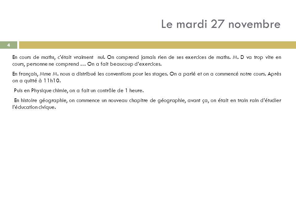 Le mercredi 5 décembre Cher journal, Je técris en ce jour pour te raconter ma journée daujourdhui.