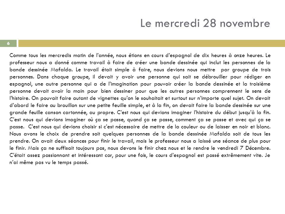 Le jeudi 29 novembre Je vais vous raconter ma journée du jeudi 29 novembre qui sest plutôt bien passé pour certains cours.
