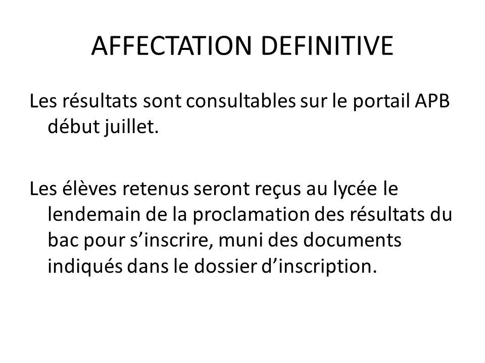 AFFECTATION DEFINITIVE Les résultats sont consultables sur le portail APB début juillet.
