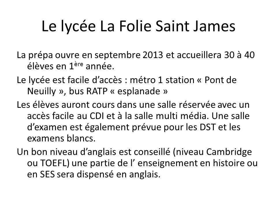 Le lycée La Folie Saint James La prépa ouvre en septembre 2013 et accueillera 30 à 40 élèves en 1 ère année.