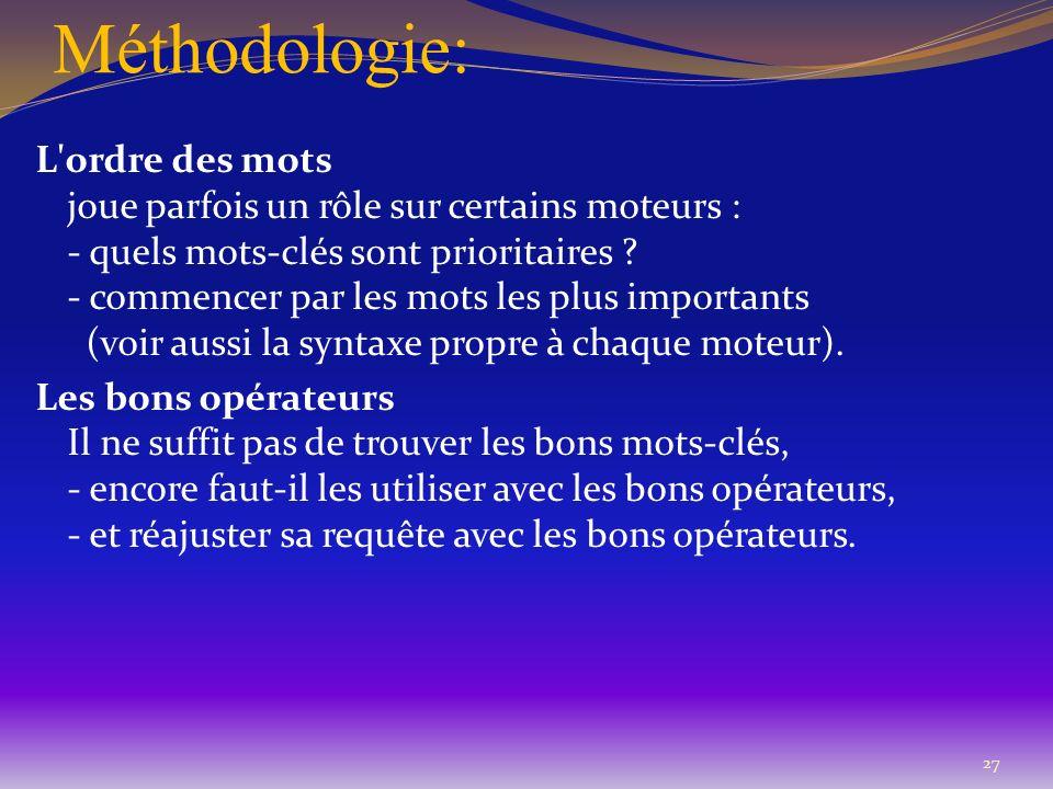 Méthodologie: L'ordre des mots joue parfois un rôle sur certains moteurs : - quels mots-clés sont prioritaires ? - commencer par les mots les plus imp