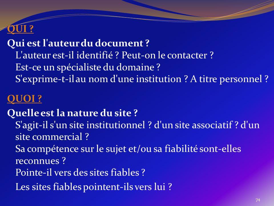 74 QUI ? Qui est l'auteur du document ? L'auteur est-il identifié ? Peut-on le contacter ? Est-ce un spécialiste du domaine ? S'exprime-t-il au nom d'