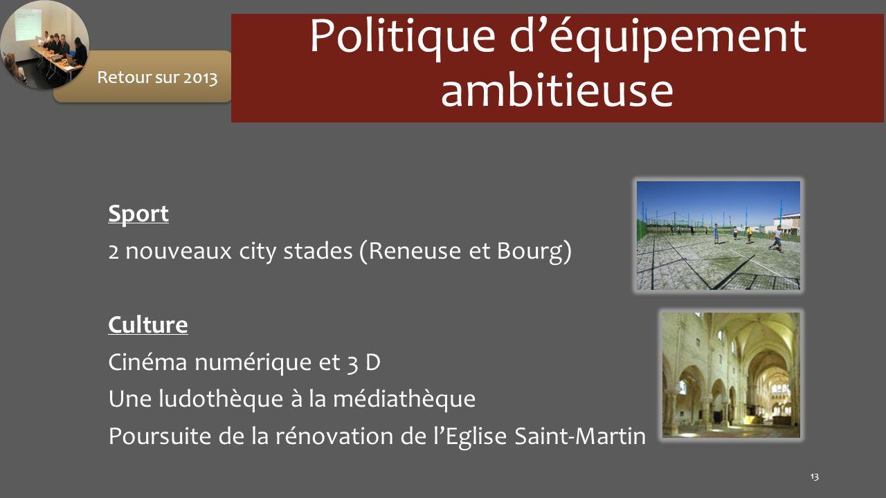 Sport 2 nouveaux city stades (Reneuse et Bourg) Culture Cinéma numérique et 3 D Une ludothèque à la médiathèque Poursuite de la rénovation de lEglise