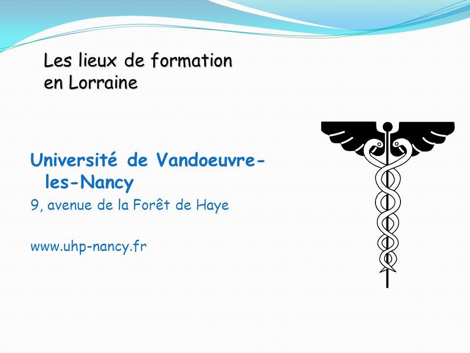 Université de Vandoeuvre- les-Nancy 9, avenue de la Forêt de Haye www.uhp-nancy.fr Les lieux de formation en Lorraine