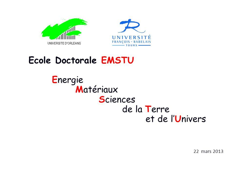 Ecole Doctorale EMSTU Energie Matériaux Sciences de la Terre et de lUnivers 22 mars 2013