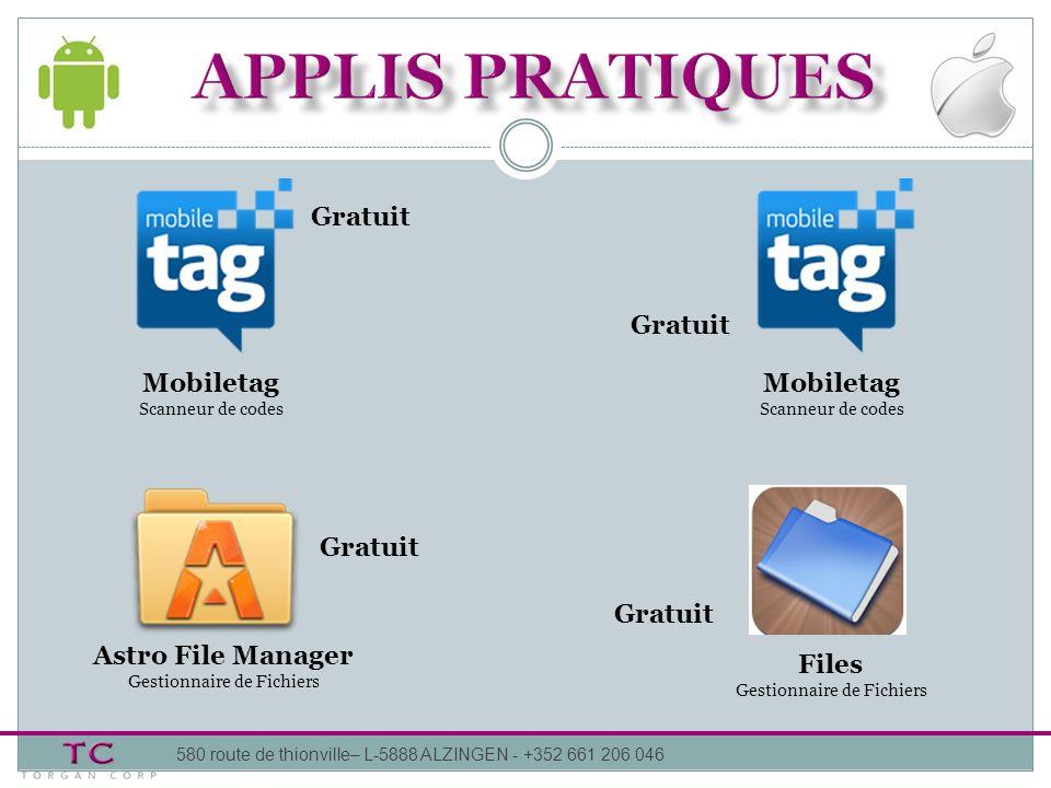580 route de thionville– L-5888 ALZINGEN - +352 661 206 046 Mobiletag Scanneur de codes Gratuit Astro File Manager Gestionnaire de Fichiers Mobiletag