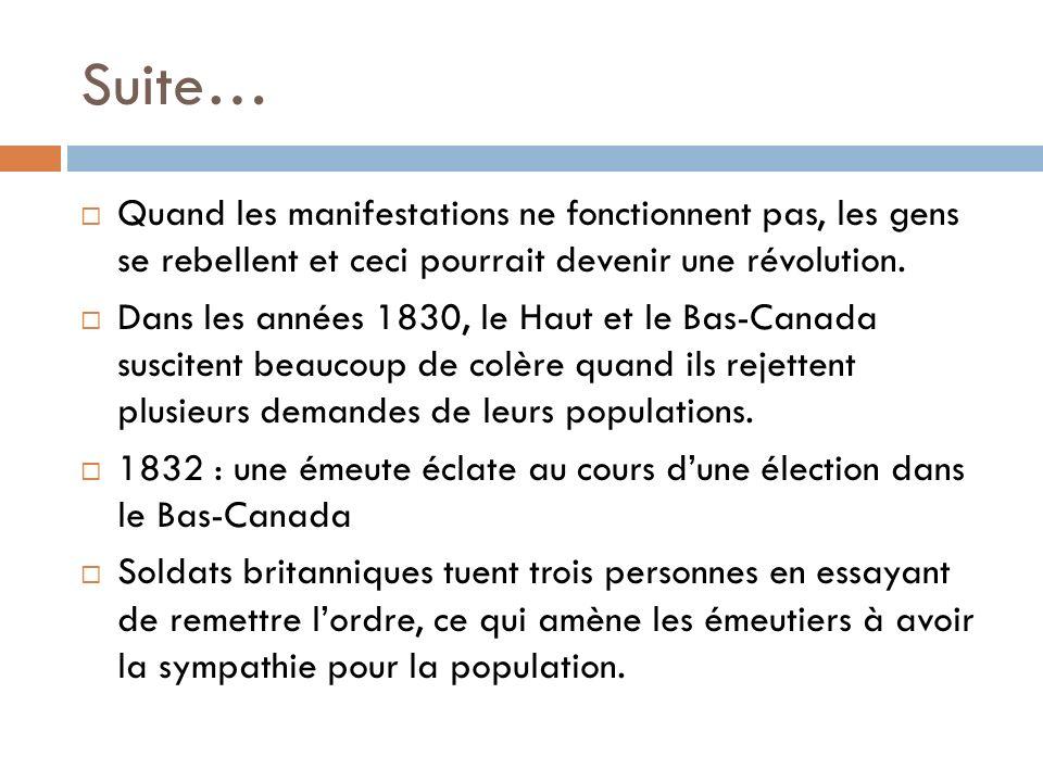 Suite… Quand les manifestations ne fonctionnent pas, les gens se rebellent et ceci pourrait devenir une révolution. Dans les années 1830, le Haut et l