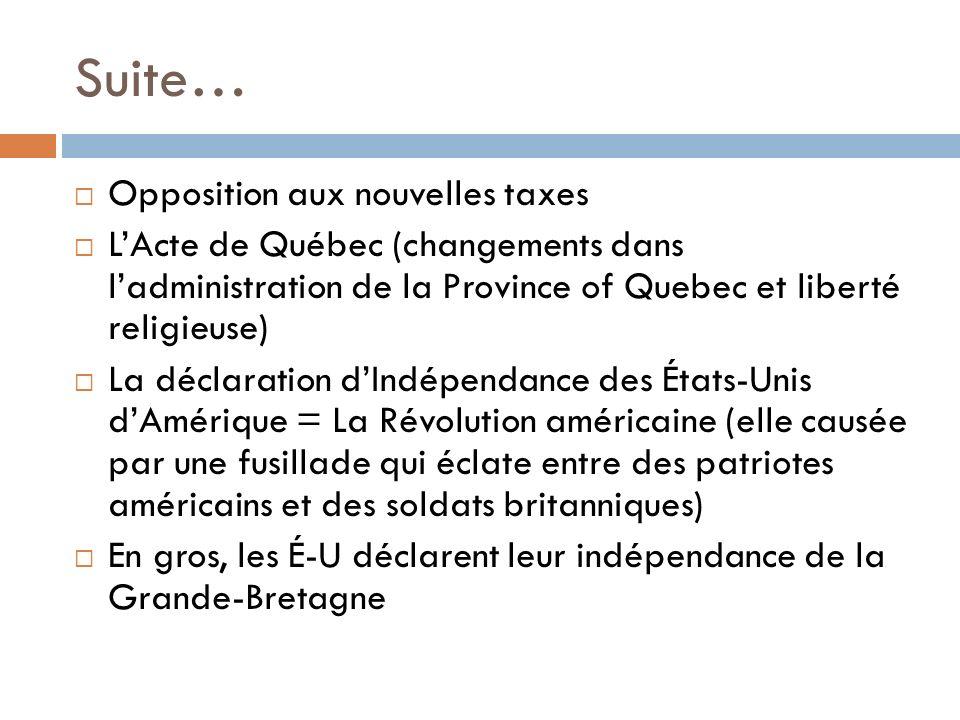 Suite… Opposition aux nouvelles taxes LActe de Québec (changements dans ladministration de la Province of Quebec et liberté religieuse) La déclaration