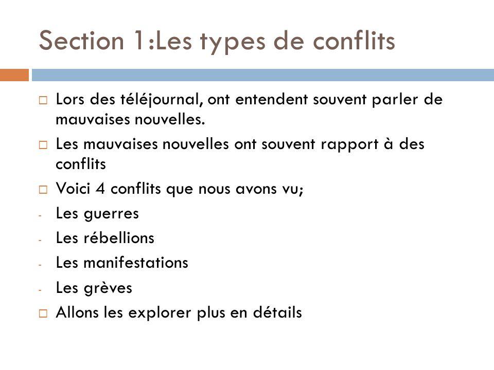 Section 1:Les types de conflits Lors des téléjournal, ont entendent souvent parler de mauvaises nouvelles. Les mauvaises nouvelles ont souvent rapport