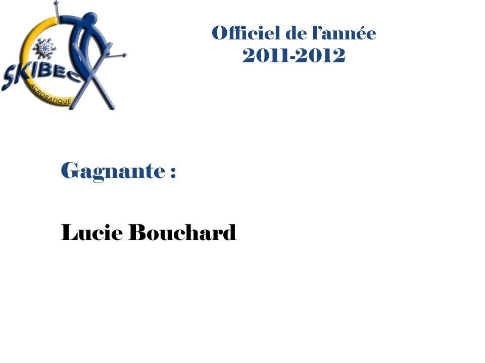Officiel de lannée 2011-2012 Gagnante : Lucie Bouchard