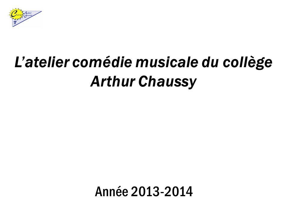 Latelier comédie musicale du collège Arthur Chaussy Année 2013-2014