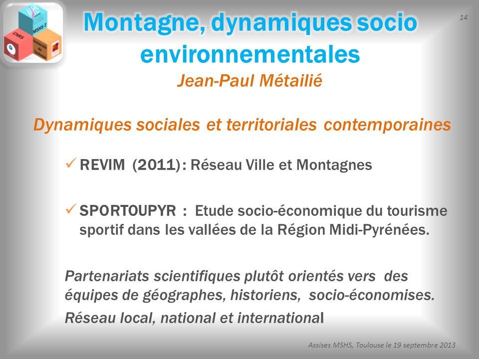 14 Assises MSHS, Toulouse le 19 septembre 2013 REVIM (2011) : Réseau Ville et Montagnes SPORTOUPYR : Etude socio-économique du tourisme sportif dans l