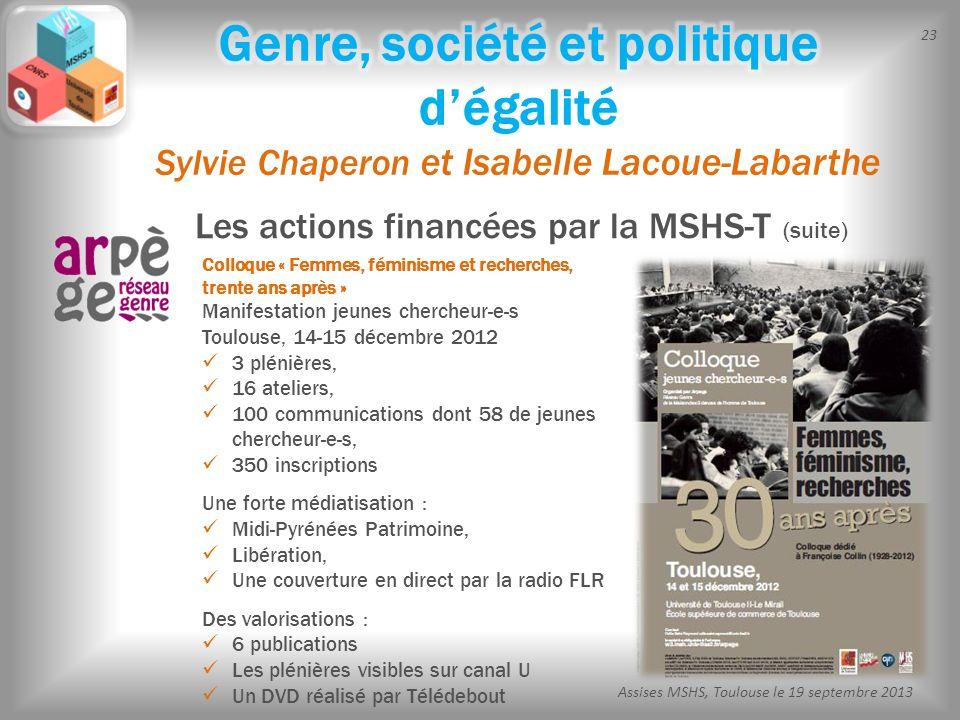 23 Assises MSHS, Toulouse le 19 septembre 2013 Colloque « Femmes, féminisme et recherches, trente ans après » Manifestation jeunes chercheur-e-s Toulo