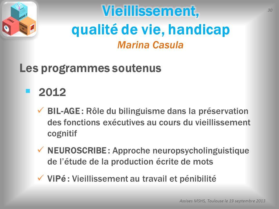 30 Assises MSHS, Toulouse le 19 septembre 2013 2012 BIL-AGE : Rôle du bilinguisme dans la préservation des fonctions exécutives au cours du vieillisse