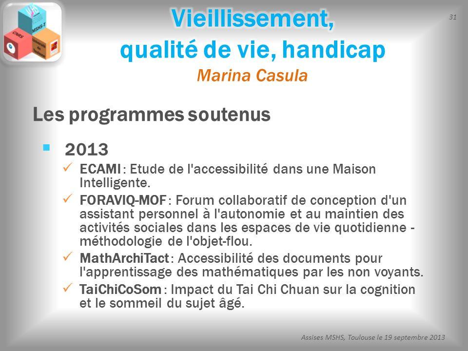 31 Assises MSHS, Toulouse le 19 septembre 2013 2013 ECAMI : Etude de l'accessibilité dans une Maison Intelligente. FORAVIQ-MOF : Forum collaboratif de