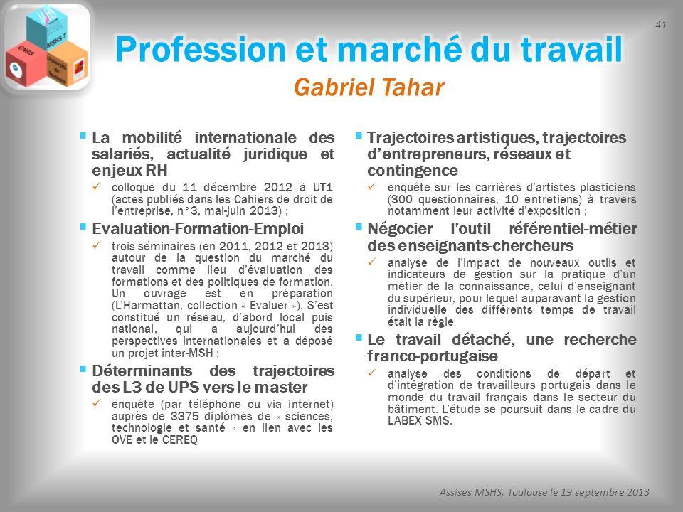 41 Assises MSHS, Toulouse le 19 septembre 2013 La mobilité internationale des salariés, actualité juridique et enjeux RH colloque du 11 décembre 2012