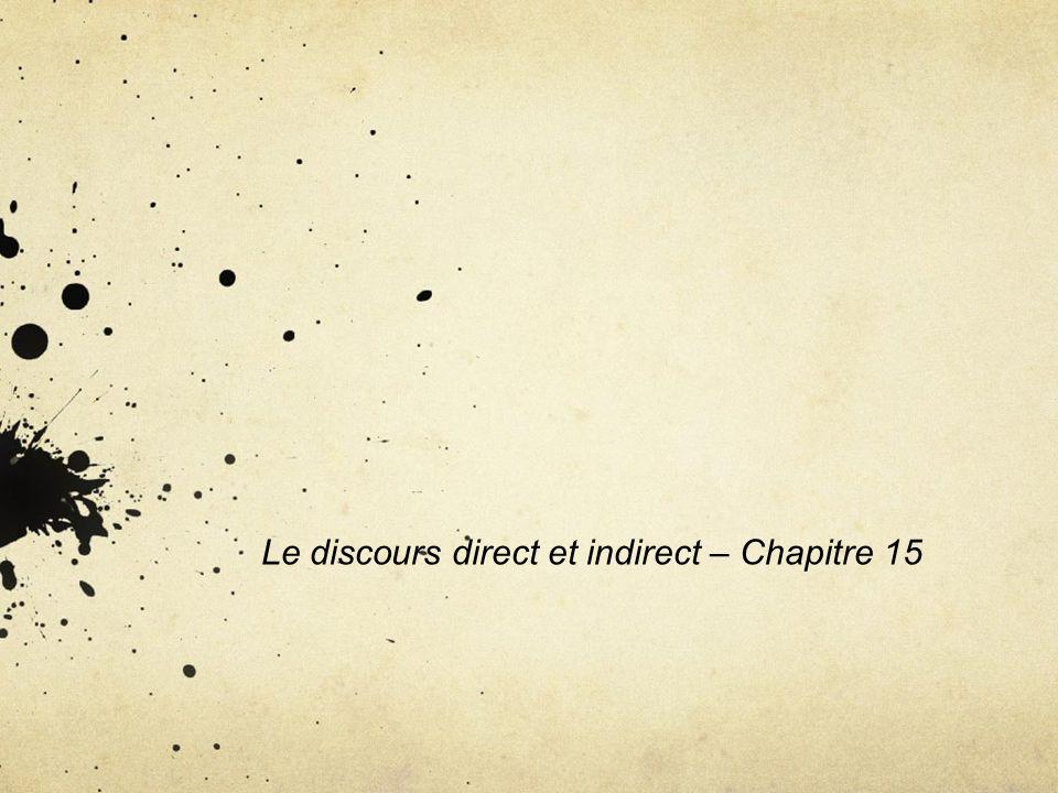 Le discours direct et indirect – Chapitre 15