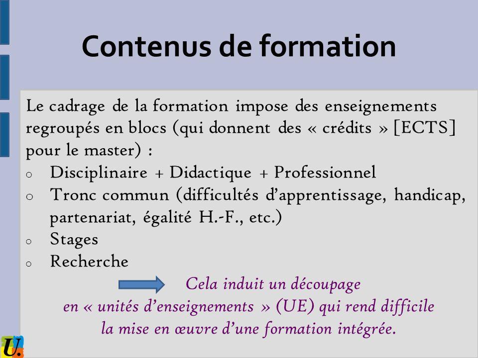 Contenus de formation Le cadrage de la formation impose des enseignements regroupés en blocs (qui donnent des « crédits » [ECTS] pour le master) : o D