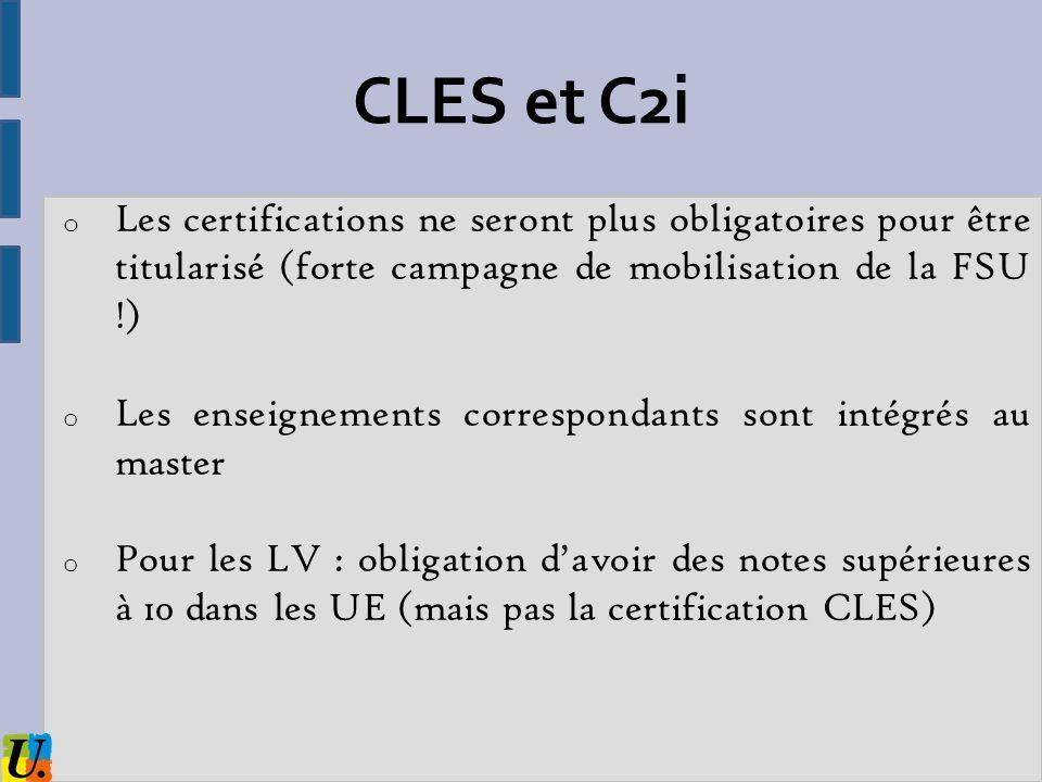 CLES et C2i o Les certifications ne seront plus obligatoires pour être titularisé (forte campagne de mobilisation de la FSU !) o Les enseignements cor