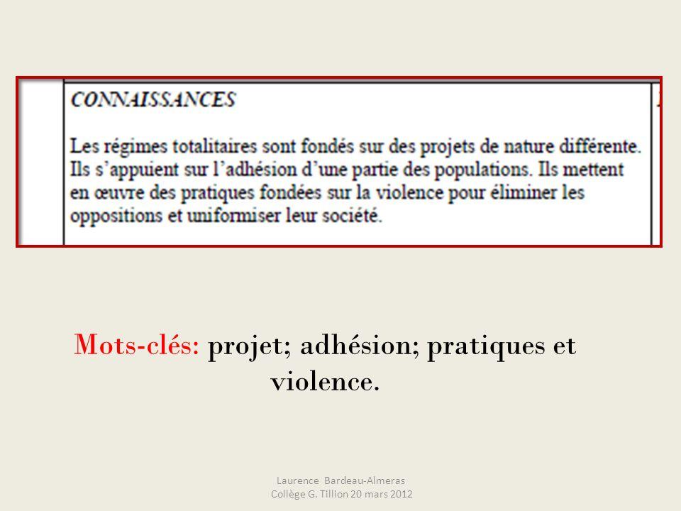 Mots-clés: projet; adhésion; pratiques et violence. Laurence Bardeau-Almeras Collège G. Tillion 20 mars 2012