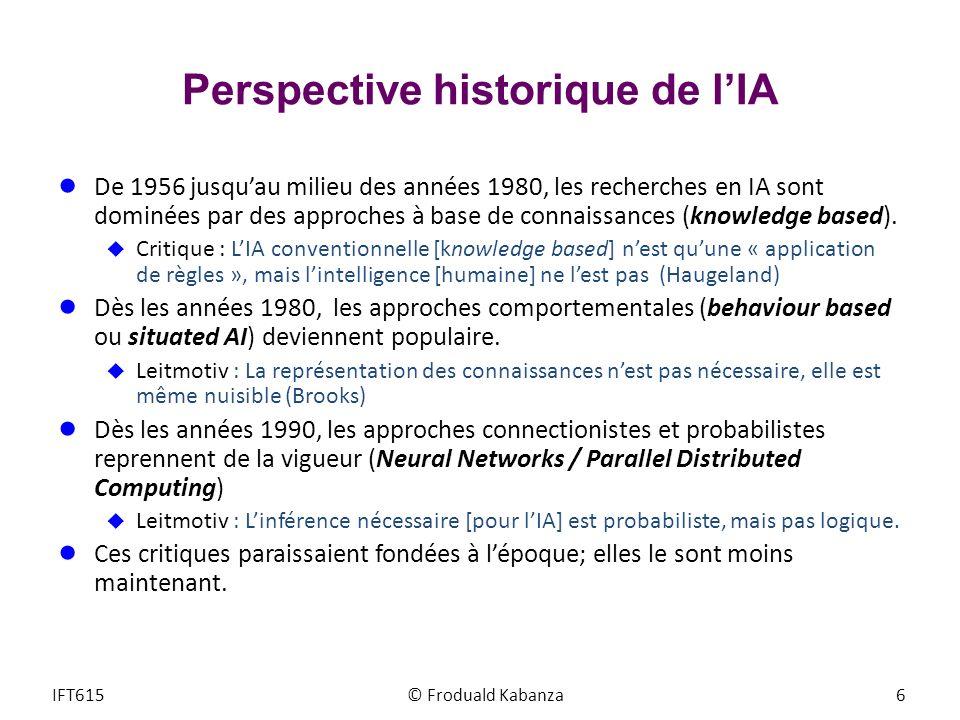 Perspective historique de lIA De 1956 jusquau milieu des années 1980, les recherches en IA sont dominées par des approches à base de connaissances (kn