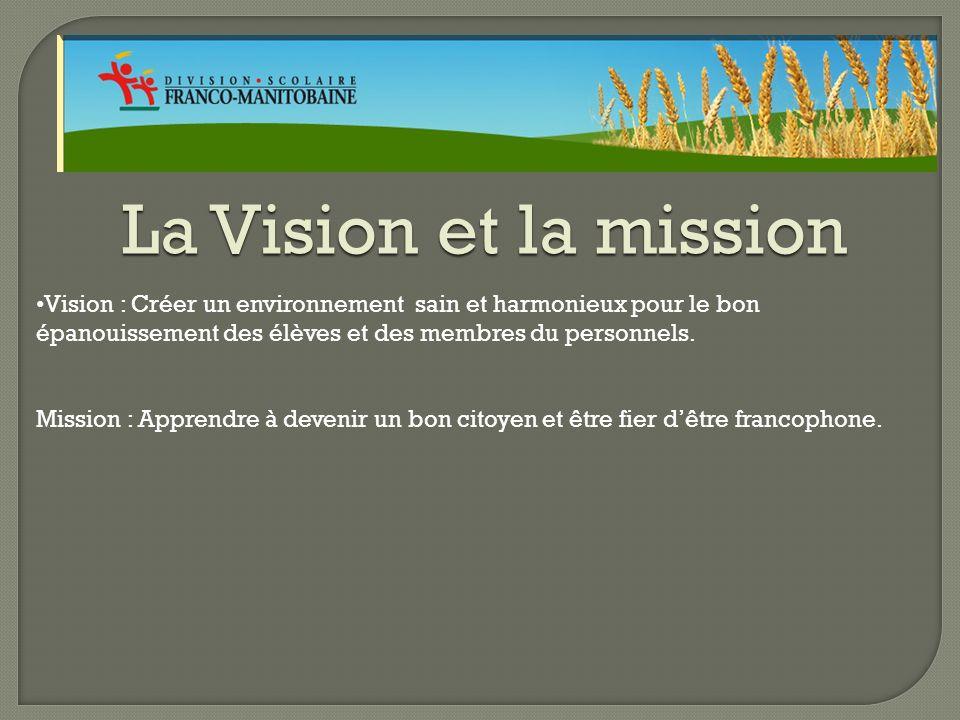 La Vision et la mission Vision : Créer un environnement sain et harmonieux pour le bon épanouissement des élèves et des membres du personnels.