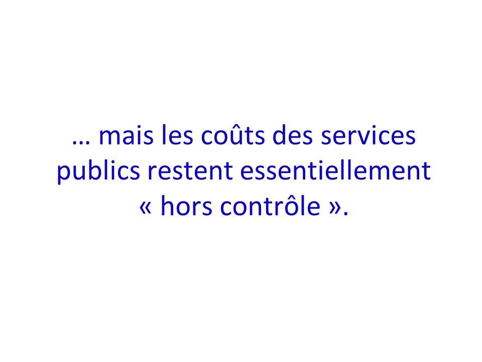 … mais les coûts des services publics restent essentiellement « hors contrôle ».
