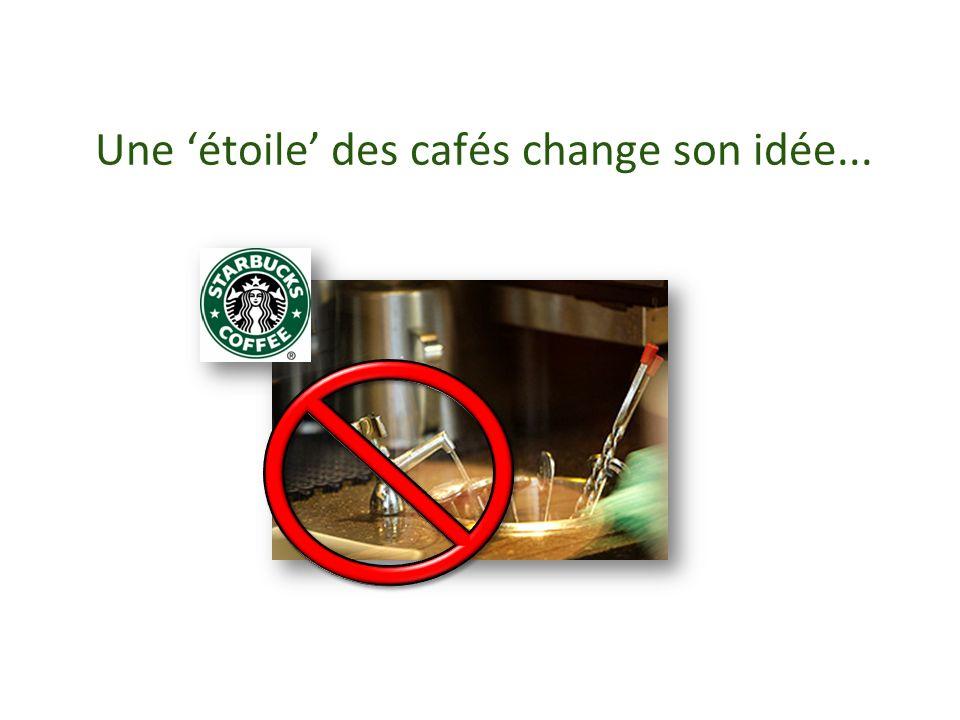 Une étoile des cafés change son idée...