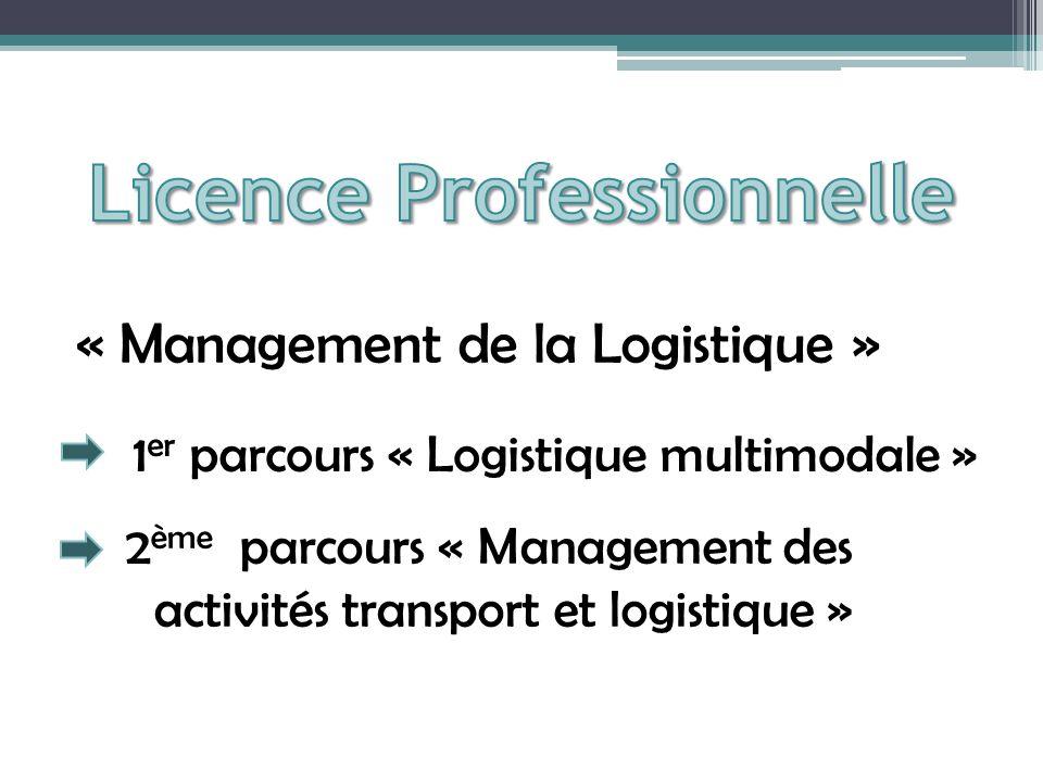 1 er parcours « Logistique multimodale » 2 ème parcours « Management des activités transport et logistique »