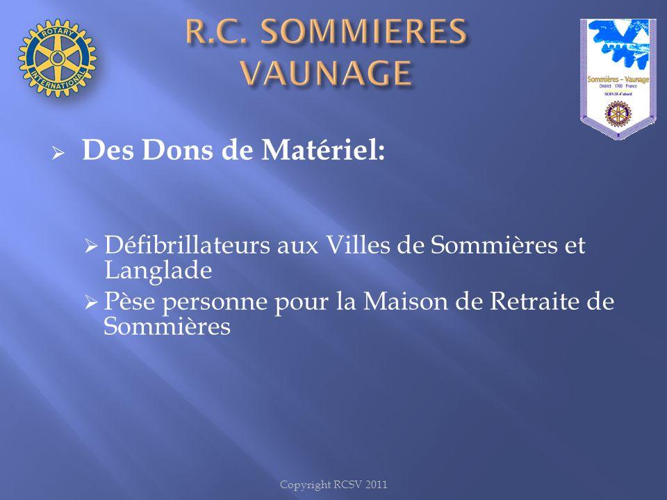Copyright RCSV 2011 Des Dons de Matériel: Défibrillateurs aux Villes de Sommières et Langlade Pèse personne pour la Maison de Retraite de Sommières