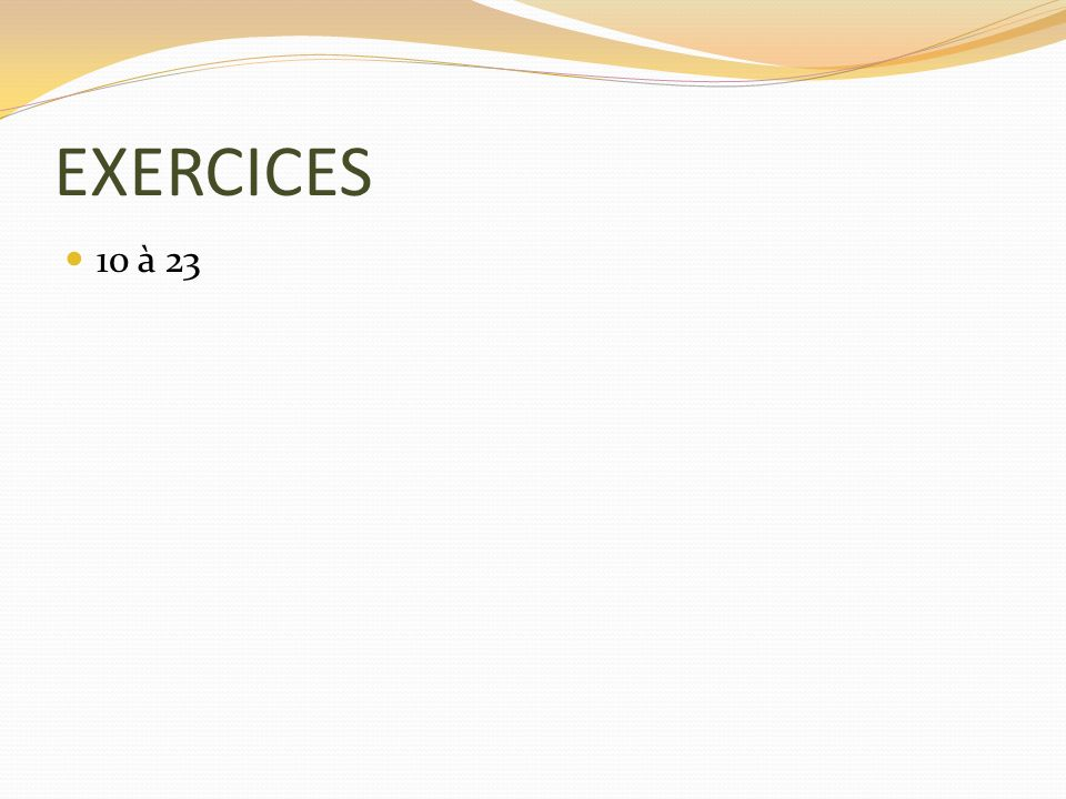 EXERCICES 10 à 23