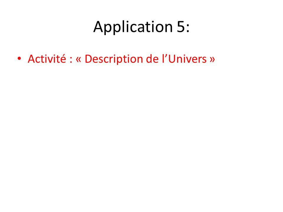 Application 5: Activité : « Description de lUnivers »