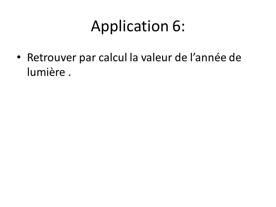 Application 6: Retrouver par calcul la valeur de lannée de lumière.