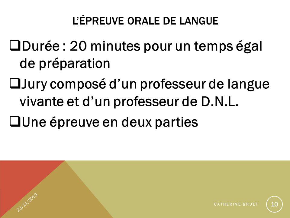 LÉPREUVE ORALE DE LANGUE Durée : 20 minutes pour un temps égal de préparation Jury composé dun professeur de langue vivante et dun professeur de D.N.L