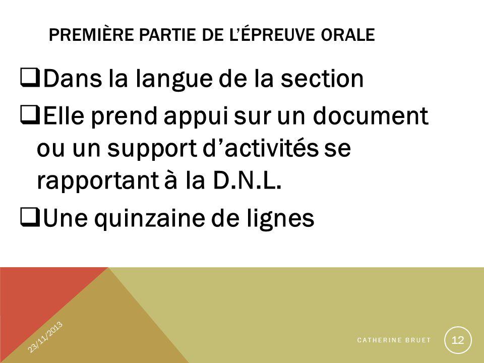 PREMIÈRE PARTIE DE LÉPREUVE ORALE Dans la langue de la section Elle prend appui sur un document ou un support dactivités se rapportant à la D.N.L. Une