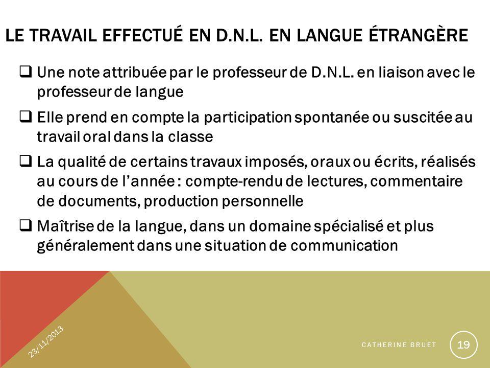LE TRAVAIL EFFECTUÉ EN D.N.L. EN LANGUE ÉTRANGÈRE Une note attribuée par le professeur de D.N.L. en liaison avec le professeur de langue Elle prend en