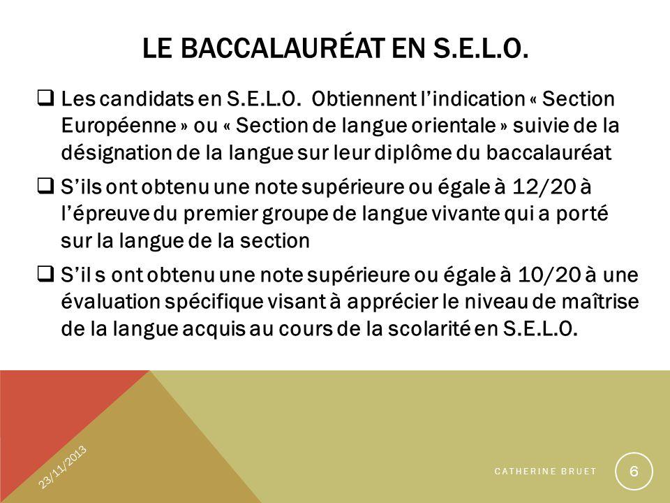 LE BACCALAURÉAT EN S.E.L.O. Les candidats en S.E.L.O. Obtiennent lindication « Section Européenne » ou « Section de langue orientale » suivie de la dé
