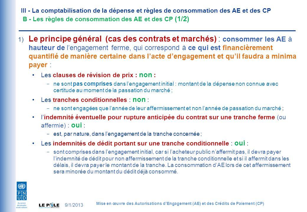 1) Le principe général (cas des contrats et marchés) : consommer les AE à hauteur de lengagement ferme, qui correspond à ce qui est financièrement qua
