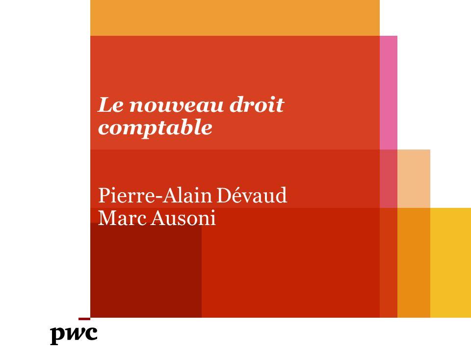 Le nouveau droit comptable Pierre-Alain Dévaud Marc Ausoni