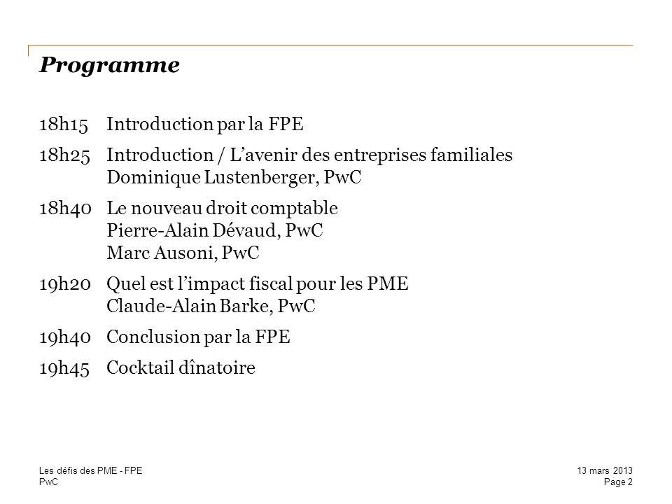 PwC Programme 18h15Introduction par la FPE 18h25Introduction / Lavenir des entreprises familiales Dominique Lustenberger, PwC 18h40Le nouveau droit co