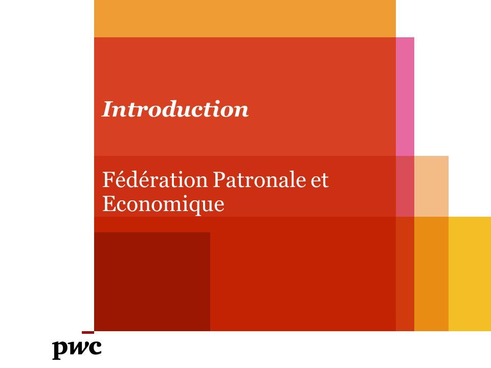 Introduction Fédération Patronale et Economique