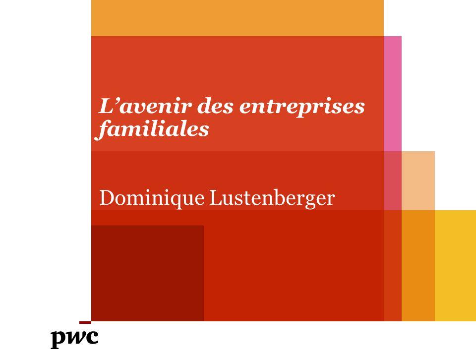 Lavenir des entreprises familiales Dominique Lustenberger