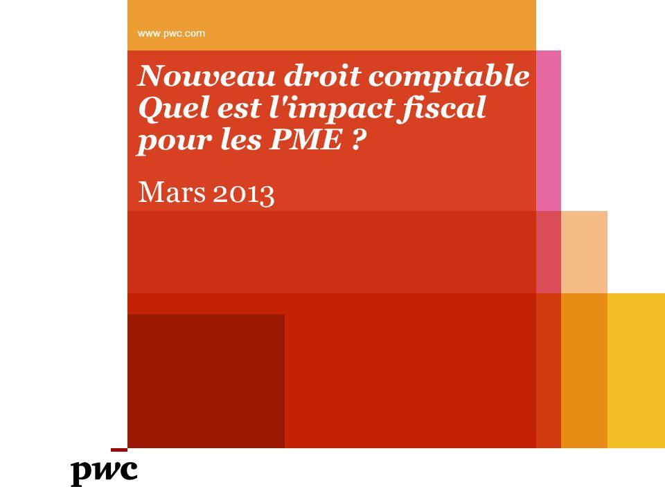 Nouveau droit comptable Quel est l'impact fiscal pour les PME ? Mars 2013 www.pwc.com